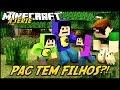 Minecraft: A SÉRIE 2 - FILHO DO PAC?! #3