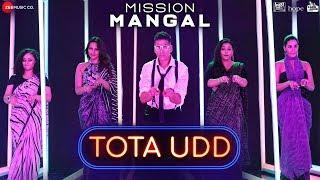 Tota Udd - Mission Mangal