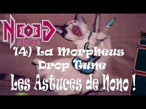 Les Astuces de Nono - 14) La Morpheus Drop Tune - Neogeofanatic