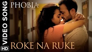 Roke Na Ruke Official Video Song - Phobia