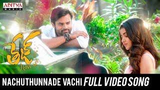 Nachuthunnade Vachi Full Video Song | Tej I Love You