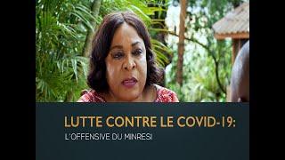 L'OFFENSIVE DU MINRESI CONTRE LE COVID-19