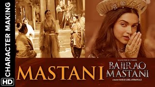 Making Of The Character - Mastani - Bajirao Mastani