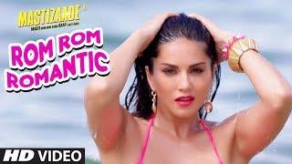 Sunny Leone : Rom Rom Romantic Video Song - Mastizaade