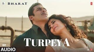 Full Audio: TURPEYA | BHARAT