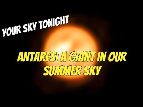 Your Sky Tonight - Antares: A Giant in Our Summer Skies - UCQkLvACGWo8IlY1-WKfPp6g