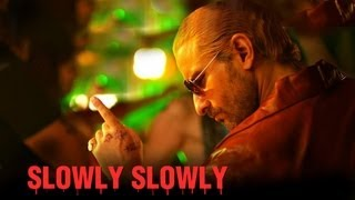 S-L-O-W-L-Y S-L-O-W-L-Y Song - Go Goa Gone