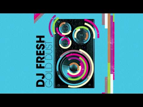 DJ Fresh - -Gold Dust- (Audio Only)