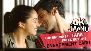 OK Jaanu - The one where Tara pulls out the engagement card
