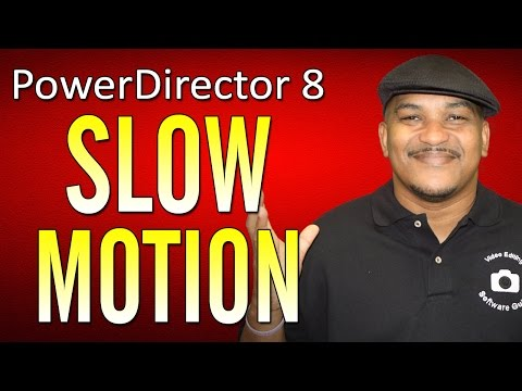 How To Make a Slow Motion Effect - CyberLink PowerDirector 8 Ultra