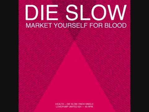 HEALTH - DIE SLOW