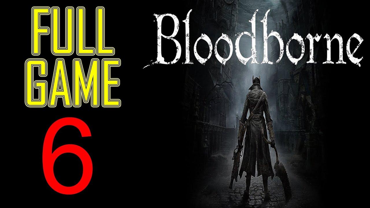 Bloodborne Walkthrough part 6 PS4 Gameplay lets play
