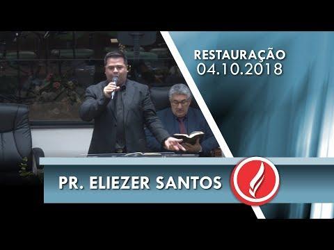 Noite da Restauração - Pr. Eliezer Santos - 04 10 2018