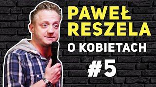 Reszela - O KOBIETACH - Rudy i �ysy, Dzieci, Karta Kredytowa {stand-up}