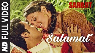 Salamat Full Video Song from Sarbjit Movie | Randeep Hooda, Richa Chadda