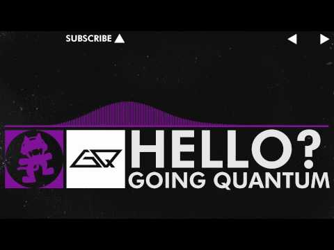 [DUBSTEP] Hello? - Going Quantum [Monstercat Release]