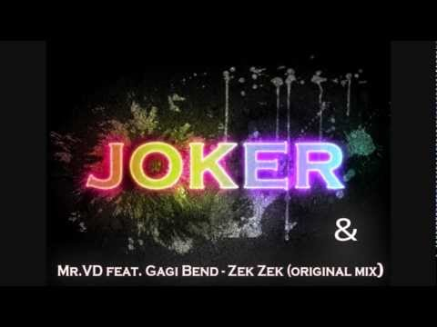 Joker & Mr.VD feat. Gagi Bend - Zek zek (original mix)