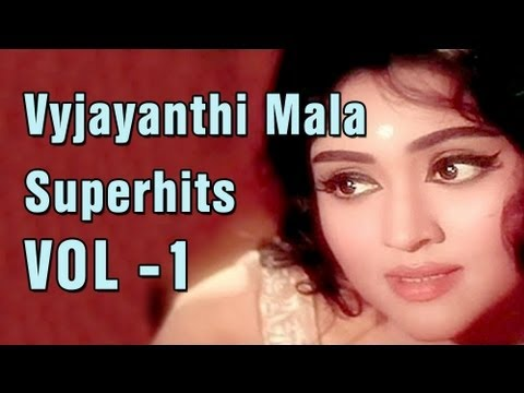 Vyjayanthimala Superhit Song Collection - Vol 1