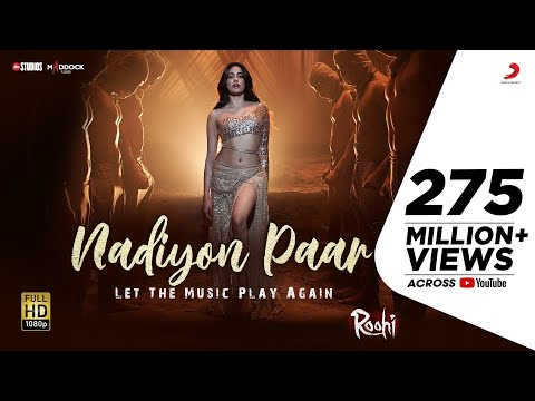 Nadiyon Paar (Let the Music Play Again) – Roohi | Janhvi | Sachin-Jigar | Rashmeet, Shamur, IP Singh
