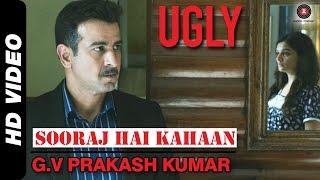 Ugly - Sooraj Hai Kahaan Official Video