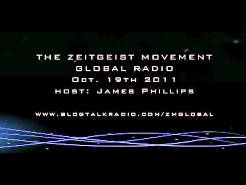 The Zeitgeist Movement - Radio - Oct.19th -11 Host: Jim Phillips