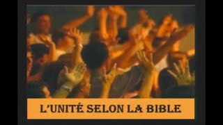 L'unité selon la Bible 2/2