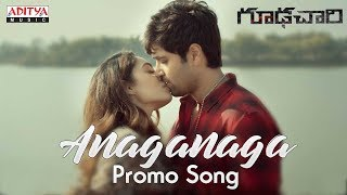 Anaganaga Video Promo Song | Goodachari