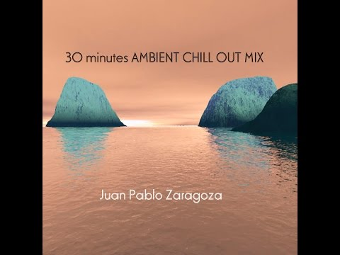 30 minutes AMBIENT CHILL OUT MIX