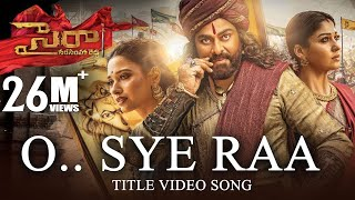 O Sye Raa Video Song