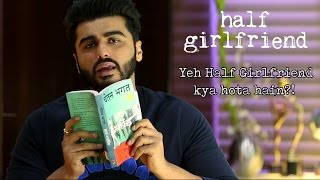 Yeh Half Girlfriend kya hota hain?