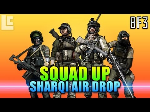 Squad Up - Sharqi Air Drop (Battlefield 3 Gameplay/Commentary)