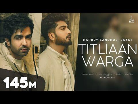 Titliaan Warga | Harrdy Sandhu ft Jaani | Sargun Mehta  | Arvindr Khaira | Avvy Sra | Desi Melodies