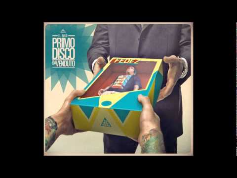 05 Fedez - Blues ft. Gue' Pequeno & Marracash prod. Deleterio - IL MIO PRIMO DISCO DA VENDUTO