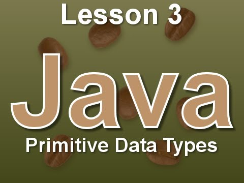 Java Lesson 3: Primitive Data Types
