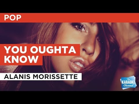 "You Oughta Know in the Style of ""Alanis Morissette"" with lyrics (no lead vocal) - UCYi9TC1HC_U2kaRAK6I4FSQ"