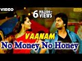 No Money No Honey (Vaanam) (Tamil)