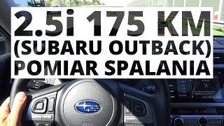 Subaru Outback 2.5i 175 KM (AT) - pomiar spalania