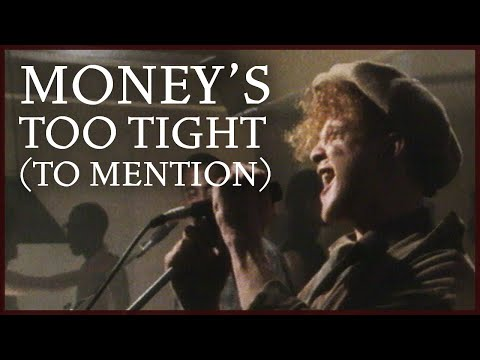 Simply Red - Money-s Too Tight (To Mention)