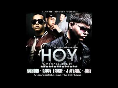 Farruko Ft. Daddy Yankee, Jory & J Alvarez - Hoy (Official Remix) (Prod. by Musicologo & Menes)