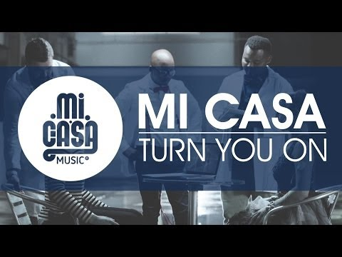 Mi Casa - Turn You On