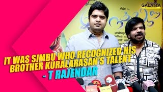 It Was Simbu Who Recognized His Brother Kuralarasan's Talent - T R Kollywood News  online It Was Simbu Who Recognized His Brother Kuralarasan's Talent - T R Red Pix TV Kollywood News