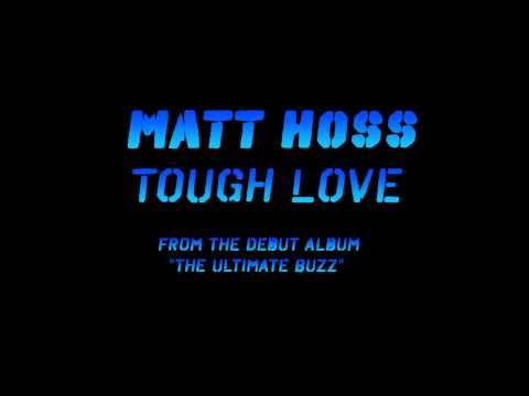 Matt Hoss - Tough Love (Bold Guy theme)