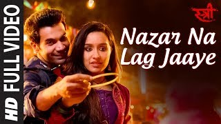 Full Video: Nazar Na Lag Jaaye  STREE  Rajkummar Rao, Shraddha Kapoor  Ash King & Sachin-Jigar