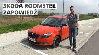 Skoda Roomster - zapowiedź testu