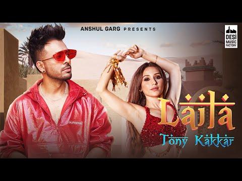 LAILA - Tony Kakkar ft. Heli Daruwala | Satti Dhillon | Anshul Garg | Latest Hindi Song 2020