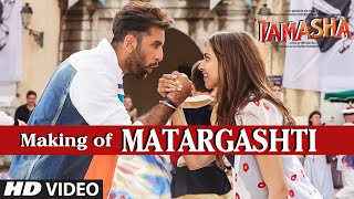 Tamasha - Matargashti Backstage VIDEO Song