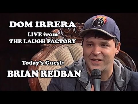 Live from the Laugh Factory with Dom Irrera - Brian Redban (Podcast)