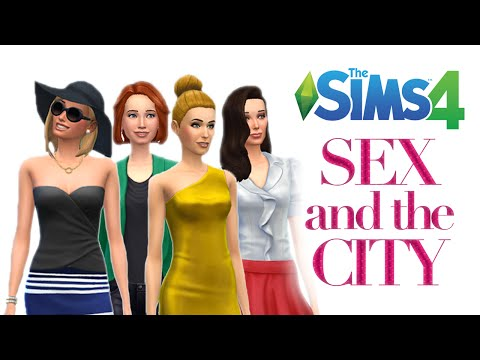 Let's Play The Sims 4 — Sex and The City — Part 1