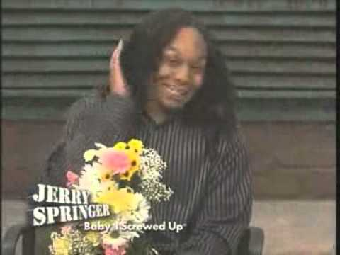 """Baby, I Screwed Up"" (The Jerry Springer Show)"