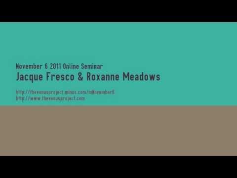 November 6 2011 Online Seminar - Jacque Fresco & Roxanne Meadows